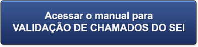 Manual de validação de chamados do SEI